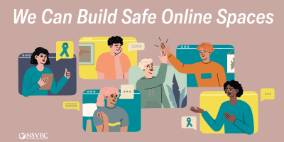 Sexual Assault Awareness Month 2021 Focuses On Building Safe Online Spaces